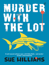 Murder with the Lot by Sue Williams
